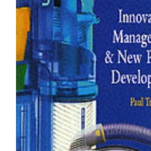 Innovation Management and New Product Development (Financial times management)