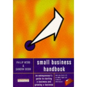 The Small Business Handbook: An Entrepreneur's Guide to Starting a Business and Staying in Business
