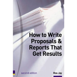 How to Write Proposals and Reports That Get Results: Master the Skills of Business Writing (Smarter Solutions Performance)
