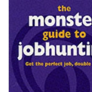 The Monster Guide to Jobhunting: Get that perfect job double click