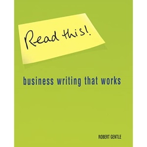 Read This!: Business Writing that Works