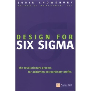 Design for Six Sigma: The Revolutionary Process for Achieving Extraordinary Profits (Financial Times Series)
