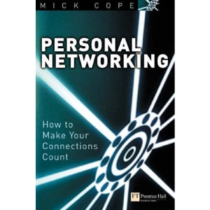 Personal Networking: How to Make Your Connections Count