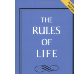 The Rules of Life: A Personal Code for Living a Better, Happier, More Successful Kind of Life (The Rules Series)