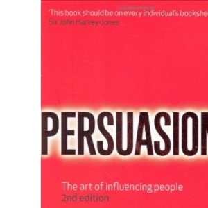 Persuasion: The Art of Influencing People