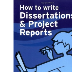 How to Write Dissertations and Project Reports (Smarter Study Guides)