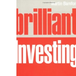 Brilliant Investing: What the Best Investors Know, Say and Do