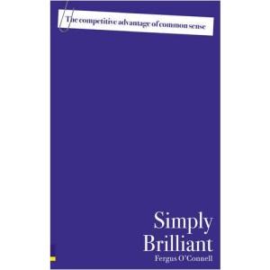 Simply Brilliant: The Competitive Advantage of Common Sense