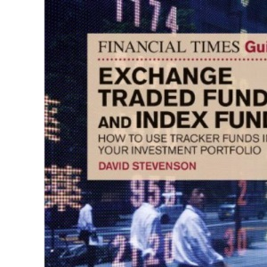Financial Times Guide to Exchange Traded Funds and Index Funds: How to Use Tracker Funds in Your Investment Portfolio (Financial Times Series)
