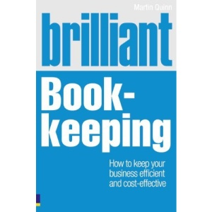 Brilliant Book-Keeping: How to Keep Your Business Efficient and Cost-Effective (Brilliant Business)