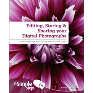 Editing, Storing & Sharing Your Digital Photos in Simple Steps