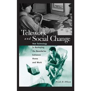 Telework and Social Change: How Technology is Reshaping the Boundaries Between Home and Work