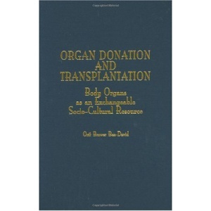 Organ Donation and Transplantation: Body Organs as an Exchangeable Socio-cultural Resource