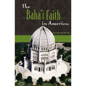 The Baha'i Faith in America