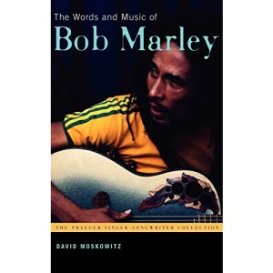 The Words and Music of Bob Marley (Praeger Singer-songwriter Collection)