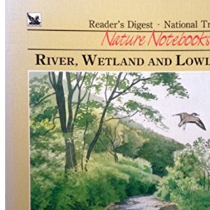 River, Wetland and Lowland Birds (National Trust Nature Notebooks)