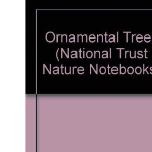 Ornamental Trees (National Trust Nature Notebooks)