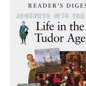 Life in the Tudor Age (Journeys into the Past)