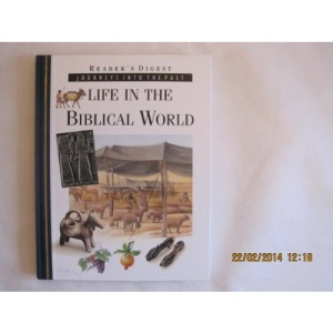 Life in the Biblical World (Journeys into the Past)