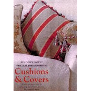 Cushions and Covers: A Step-by-step Guide to Creative Soft Furnishings (Practical Home Decorating)
