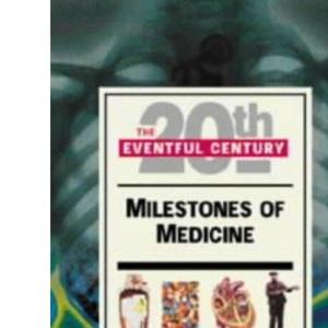 Milestones of Medicine (Eventful 20th Century)