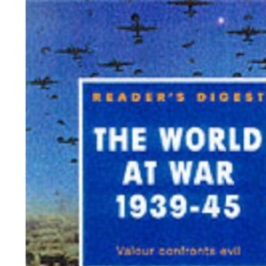 The World at War, 1939-45: Valour Confronts Evil (Eventful Century)