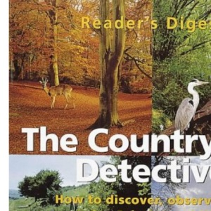 Countryside Detective: How to Discover, Observe and Enjoy Britain's Wildlife (Readers Digest)