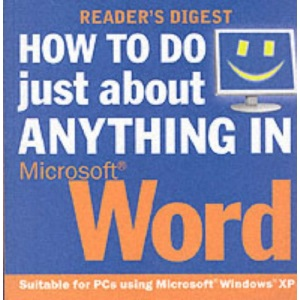 How to Do Just About Anything in Microsoft Word (Readers Digest)