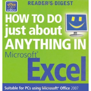 How to Do Just About Anything in Excel (Readers Digest)