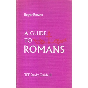 A Guide to Romans (Theological Education Fund Guides)