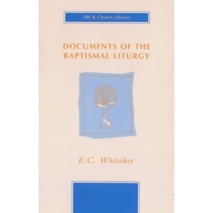Documents of the Baptismal Liturgy (SPCK church history)