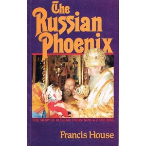 Russian Phoenix: The Story of Russian Christians, 988-1988