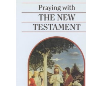 Praying with the New Testament