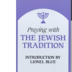 Praying with the Jewish Tradition