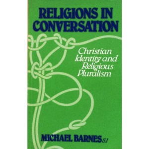 Religions in Conversation: Christian Identity and Religious Pluralism