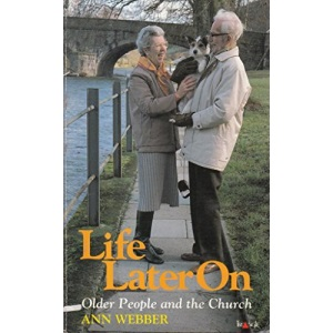 Life Later on: Older People and the Church