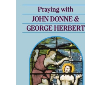 Praying with John Donne and George Herbert