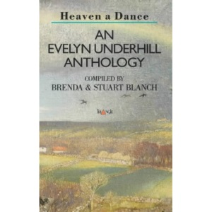 Heaven a Dance: An Evelyn Underhill Anthology