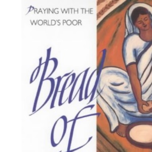 Bread of Tomorrow: Praying with the World's Poor
