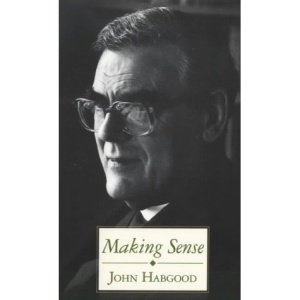 Making Sense: A Collection of Sermons Published on the Archbishop of York's 10th Anniversary in Office