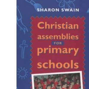 Christian Assemblies for Primary Schools: Linking Worship to the National Curriculum Class Activities