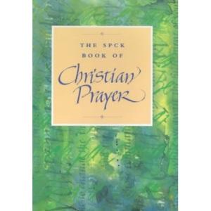 The SPCK Book of Christian Prayer (Prayer Book)