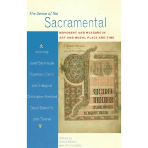The Sense of the Sacramental: Movement and Measure in Art and Music, Place and Time