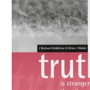 Truth is Stranger Than it Used to be: Biblical Faith in a Postmodern Age (Gospel & culture)