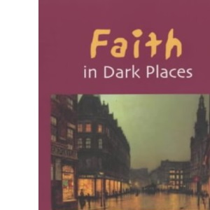 Faith in Dark Places