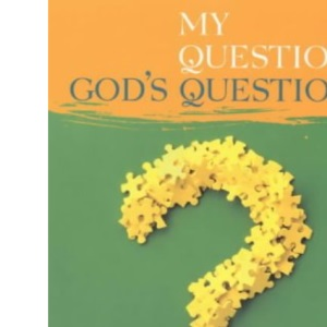 My Questions, God's Questions