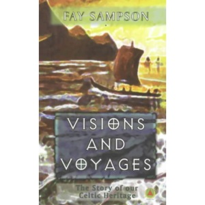Visions and Voyages: Story of Our Celtic Heritage