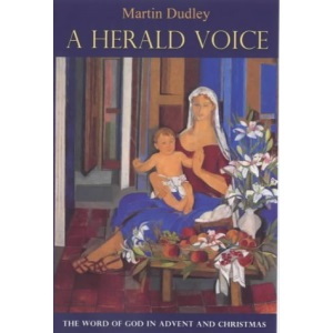 A Herald Voice: The Word of God in Advent and Christmas