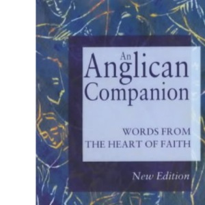 An Anglican Companion: Words at the Heart of Our Faith