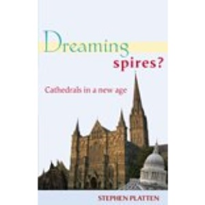 Dreaming Spires?: Cathedrals in a New Age